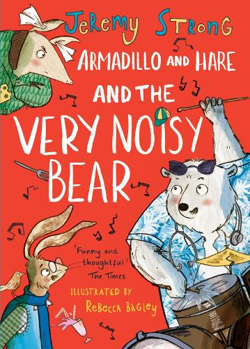 Armadillo and Hare and the Very Noisy Bear - Small Tales from the Big Forest 2 (Hardback)
