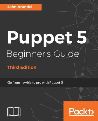 Puppet 5 Beginner's Guide - Third Edition (Paperback)