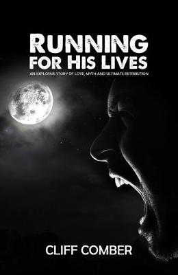 Running for His Lives: An Explosive Story of Love, Myth and Ultimate Retribution (Paperback)