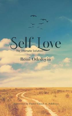 Self-Love: The Ultimate Solution (Paperback)