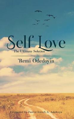 Self-Love: The Ultimate Solution (Hardback)