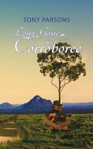 Long Gone the Corroboree (Paperback)
