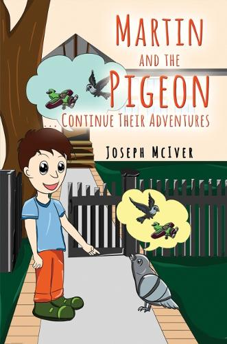 Martin and the Pigeon... Continue Their Adventures (Hardback)