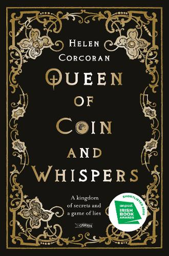 Queen of Coin and Whispers: A kingdom of secrets and a game of lies (Paperback)