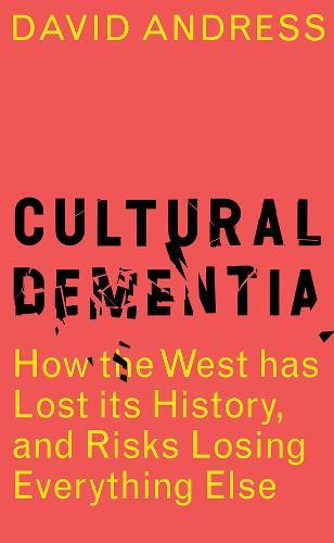 Cultural Dementia (Hardback)