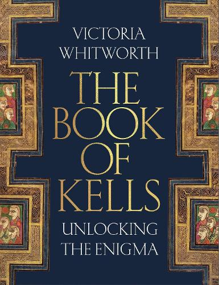 The Book of Kells: Unlocking the Enigma (Hardback)