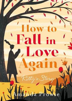 How to Fall in Love Again: Kitty's Story (Paperback)