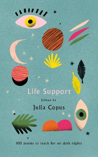 Life Support: 100 Poems to Reach for on Dark Nights (Hardback)