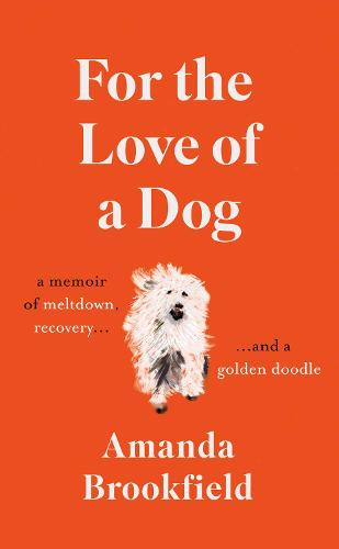 For the Love of a Dog (Hardback)