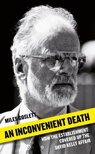 An Inconvenient Death: How the Establishment Covered Up the David Kelly Affair (Hardback)