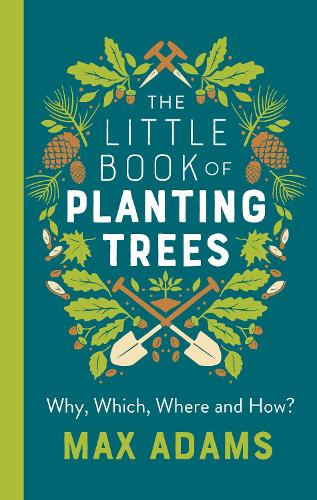 The Little Book of Planting Trees (Hardback)