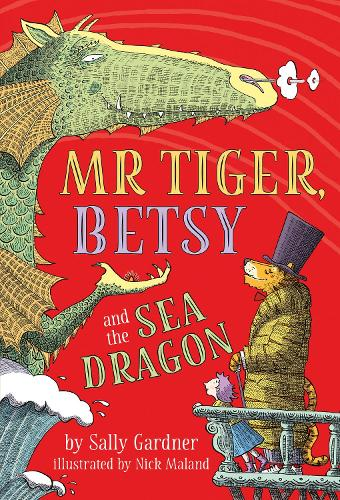 Mr Tiger, Betsy and the Sea Dragon (Hardback)