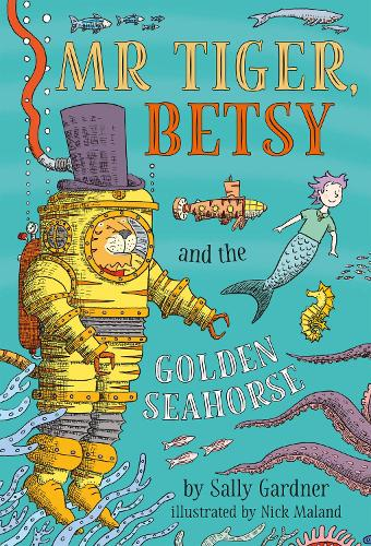 Mr Tiger, Betsy and the Golden Seahorse (Hardback)