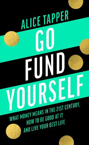 Go Fund Yourself: A Woman's Guide to Financial Freedom (Hardback)
