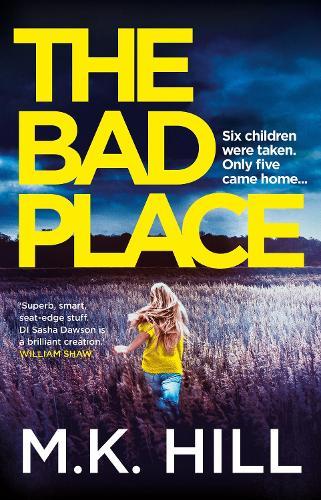 The Bad Place - A Sasha Dawson Thriller 1 (Hardback)