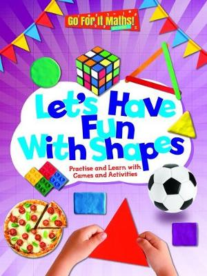 Let's Have Fun with Shapes: Practice and learn with Games and Activities - Go for It Maths! KS! 4 (Paperback)
