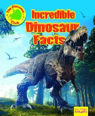 Incredible Dinosaur Facts - Ruby Tuesday Readers: The Dinosaur Club (Paperback)