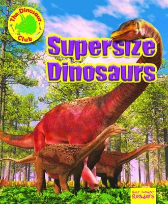Supersize Dinosaurs - Ruby Tuesday Readers: The Dinosaur Club (Paperback)