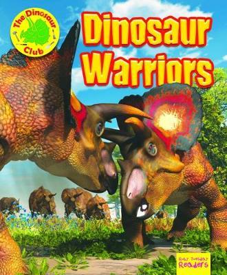 Dinosaur Warriors - Ruby Tuesday Readers: The Dinosaur Club (Paperback)