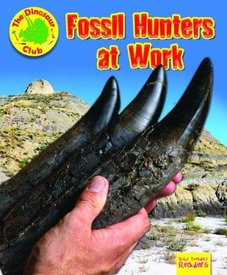 Fossil Hunters at Work - Ruby Tuesday Readers: The Dinosaur Club (Paperback)
