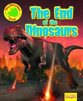 The End of the Dinosaur - Ruby Tuesday Readers: The Dinosaur Club (Paperback)