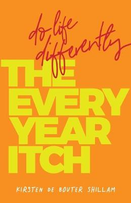 The Every-Year Itch: Do life differently (Paperback)