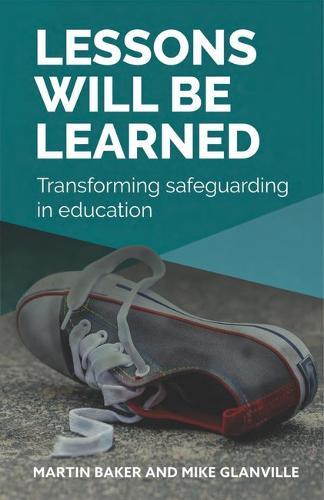 Lessons Will Be Learned: Transforming safeguarding in education (Paperback)