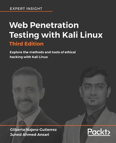 Web Penetration Testing with Kali Linux: Explore the methods and tools of ethical hacking with Kali Linux, 3rd Edition (Paperback)