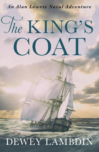 The King's Coat - The Alan Lewrie Naval Adventures 1 (Paperback)