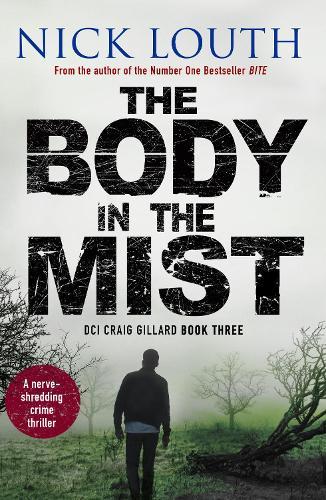 The Body in the Mist: A nerve-shredding crime thriller - DCI Craig Gillard Crime Thrillers 3 (Paperback)