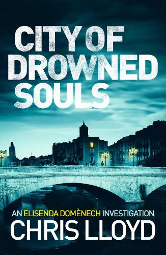 City of Drowned Souls - The Catalan Crime Thrillers 3 (Paperback)