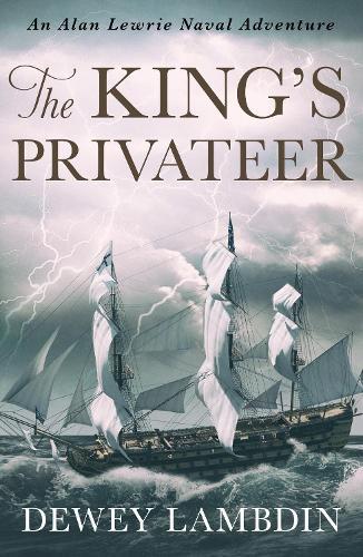 The King's Privateer - Alan Lewrie Naval Adventures 4 (Paperback)