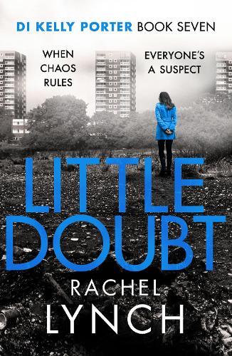 Little Doubt: DI Kelly Porter Book Seven - Detective Kelly Porter 7 (Paperback)