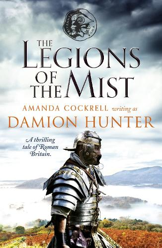 The Legions of the Mist: A gripping novel of Roman adventure (Paperback)