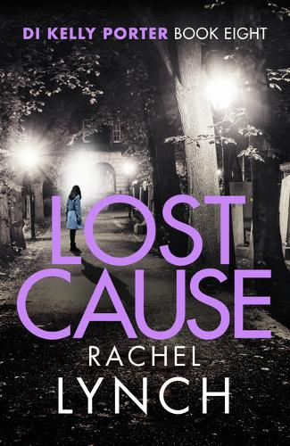 Lost Cause: An addictive and gripping crime thriller - Detective Kelly Porter 8 (Paperback)