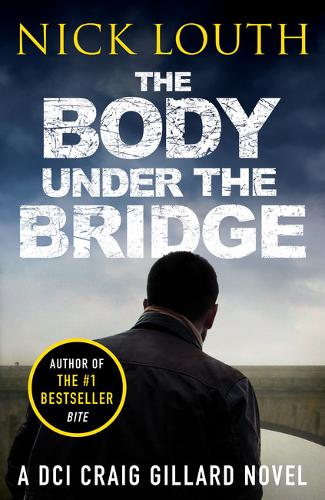 The Body Under the Bridge - DCI Craig Gillard Crime Thrillers 5 (Paperback)