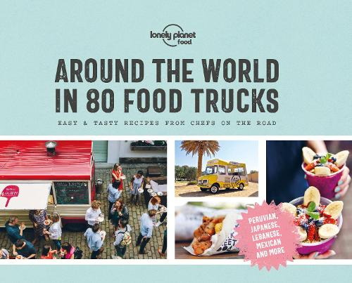 Around the World in 80 Food Trucks - Lonely Planet (Hardback)