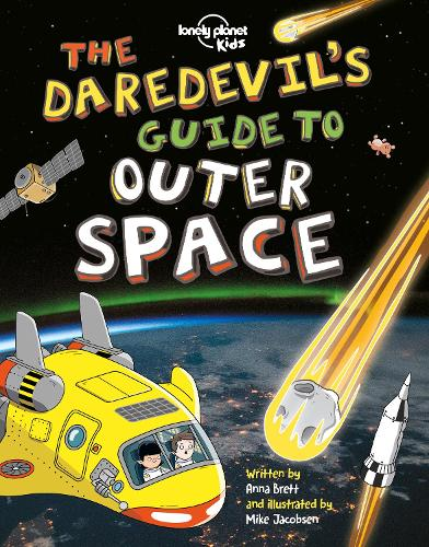 The Daredevil's Guide to Outer Space - Lonely Planet Kids (Paperback)