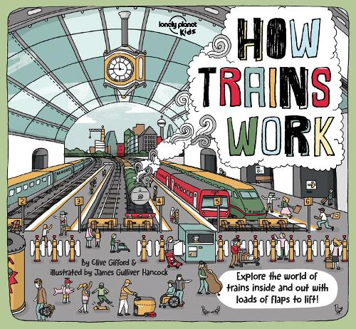 How Trains Work - Lonely Planet Kids (Hardback)