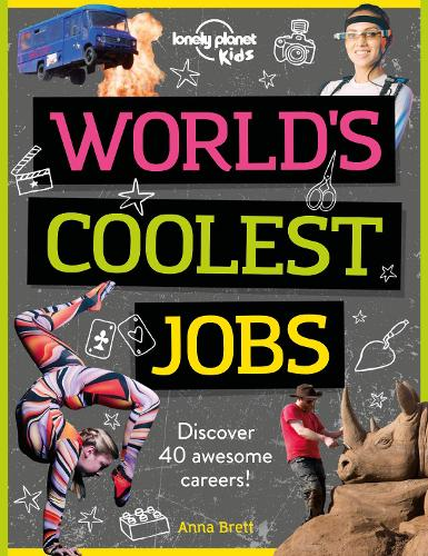 World's Coolest Jobs: Discover 40 awesome careers! - Lonely Planet Kids (Paperback)