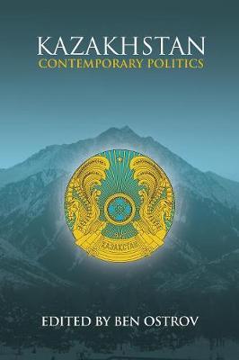 Kazakhstan: Contemporary Politics (Paperback)