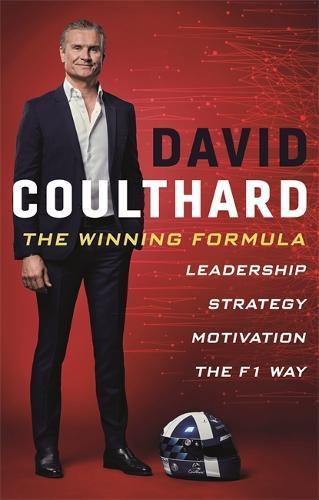 The Winning Formula: Leadership, Strategy and Motivation The F1 Way (Hardback)