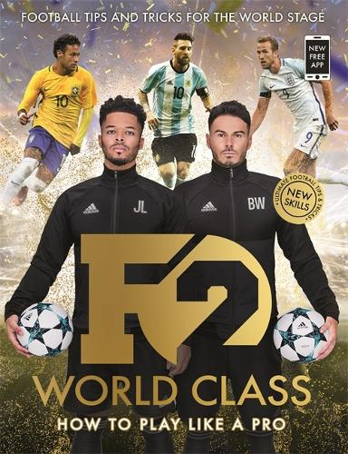 F2: World Class: Football Tips and Tricks For The World Stage (Skills Book 3) (Paperback)