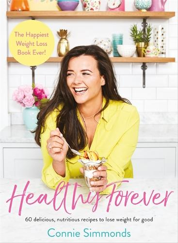 Healthy Forever: The Happiest Weight Loss Book Ever! (Paperback)