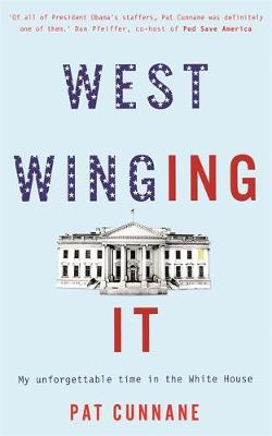 West Winging It: My unforgettable time in the White House (Paperback)