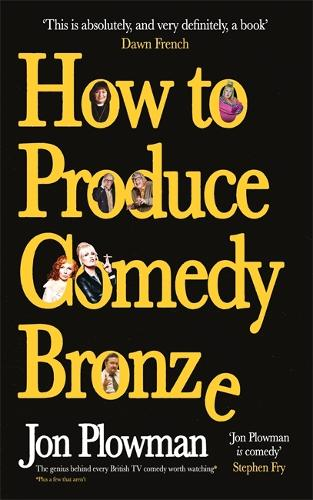 How to Produce Comedy Bronze (Hardback)