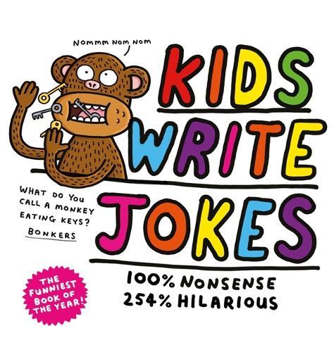 Kids Write Jokes By Kidswritejokes Waterstones