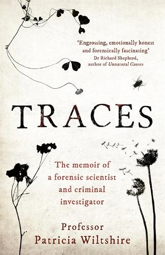 Traces: The memoir of a forensic scientist and criminal investigator (Hardback)