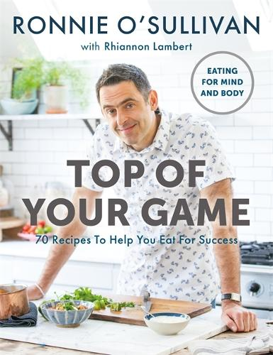 Top of Your Game: Eating for Mind and Body (Paperback)