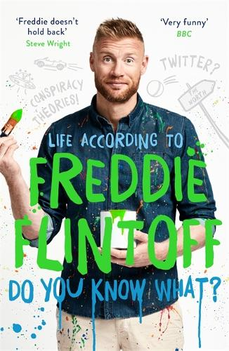 Do You Know What?: Life According to Freddie Flintoff (Paperback)